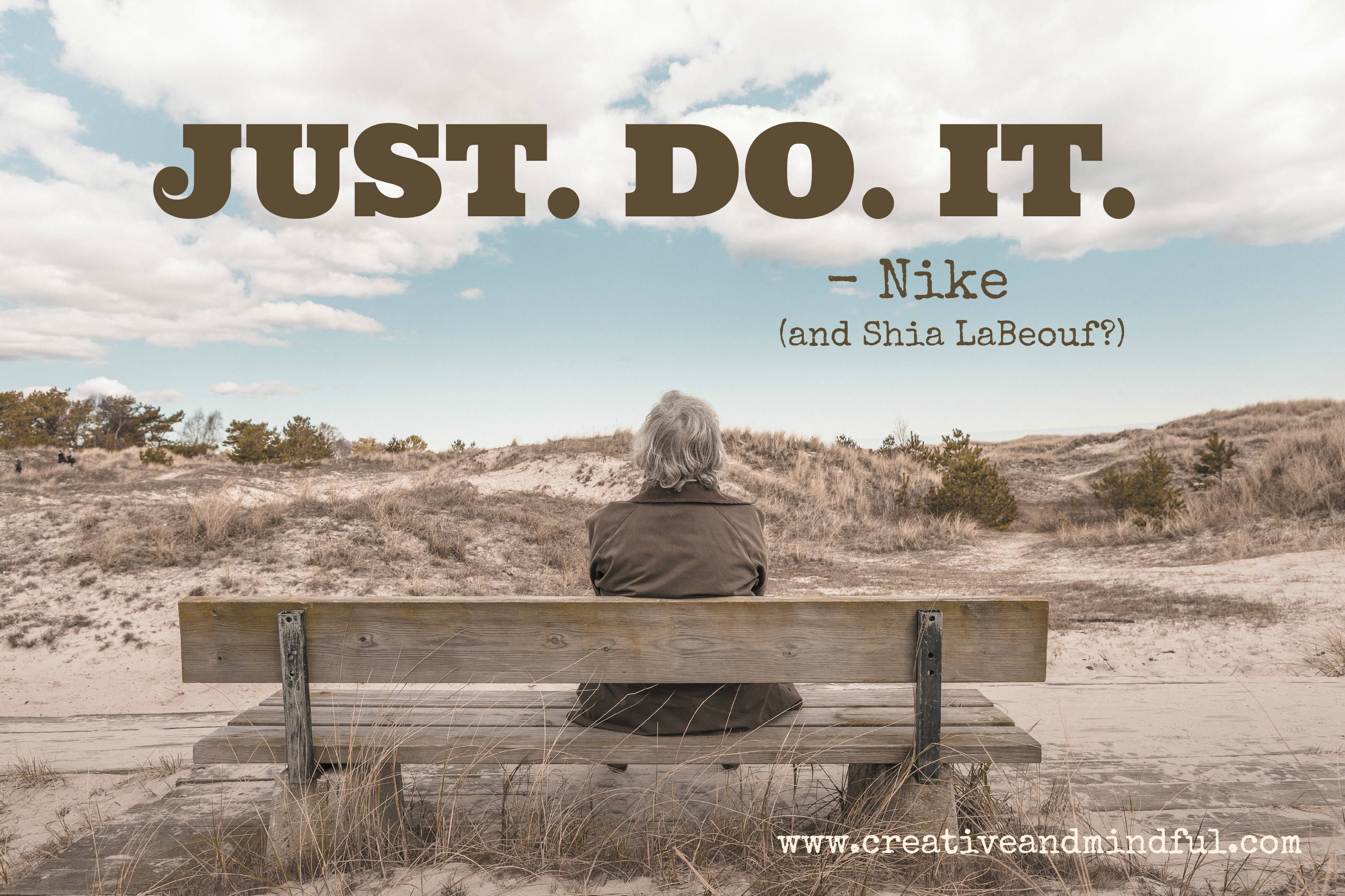 Just. Do. It.