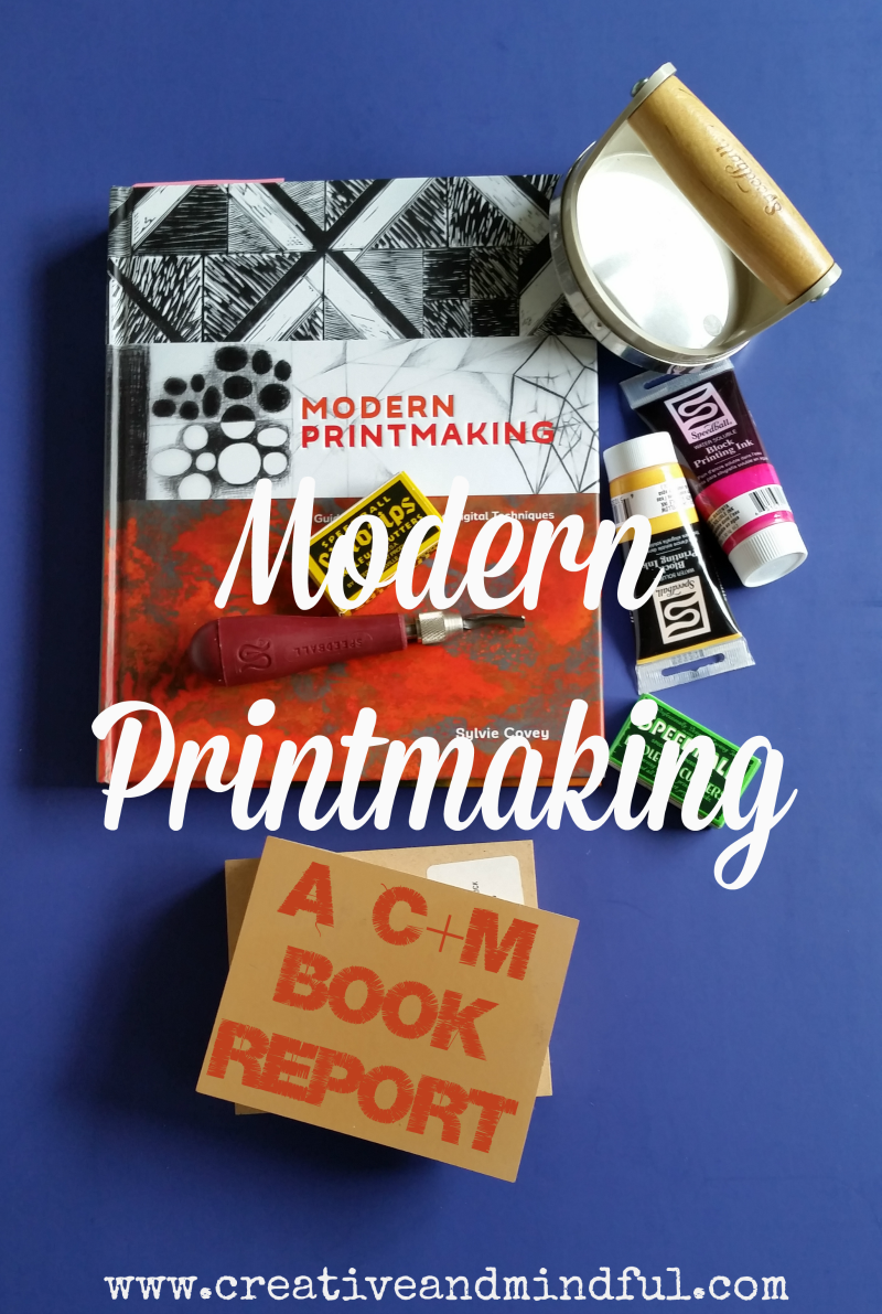 Modern Printmaking - a Creative + Mindful book report | www.creativeandmindful.com
