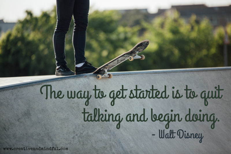Getting Started - Walt Disney Quote | www.creativeandmindful.com