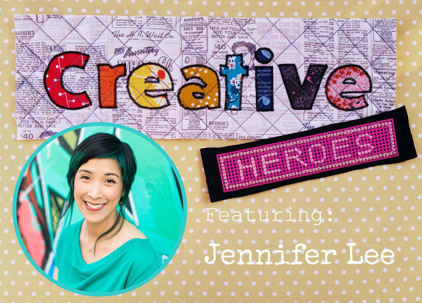 Creative Hero: Jennifer Lee | www.creativeandmindful.com