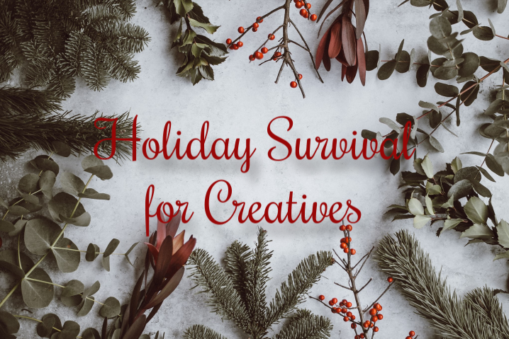 Holiday Survival for Creatives